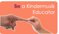 Be a Kindermusik Educator